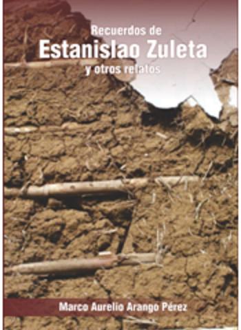 Recuerdos de Estanislao Zuleta y otros relatos
