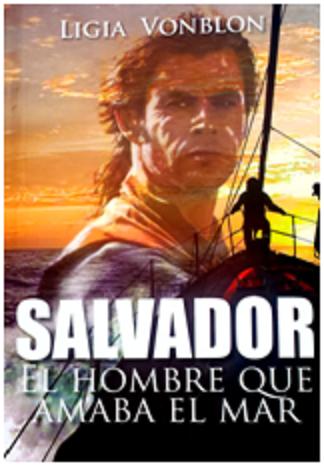 Salvador, el hombre que amaba el mar (Novela)