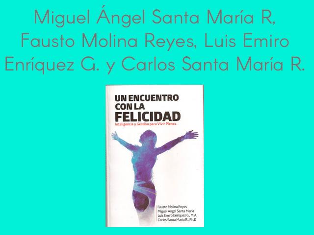 Miguel Ángel Santa María R., Fausto Molina Reyes, Luis Emiro Enríquez G. y Carlos Santa María R.