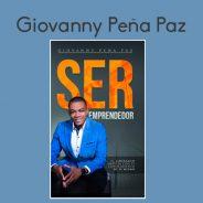 Giovanny Peña Paz. Ser Emprendedor (Crecimiento Personal y Desarrollo Empresarial)
