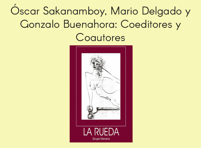 Óscar Sakanamboy, Mario Delgado y Gonzalo Buenahora: Coeditores y Coautores.