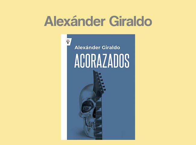Alexander Giraldo. Acorazados